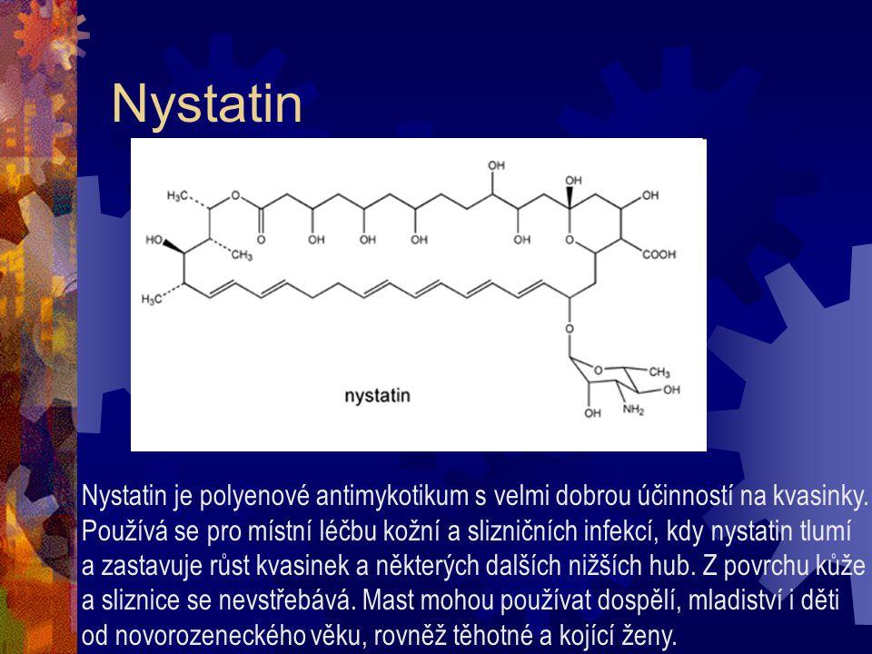 Nystatin Nystatin je polyenové antimykotikum s velmi dobrou účinností na kvasinky.