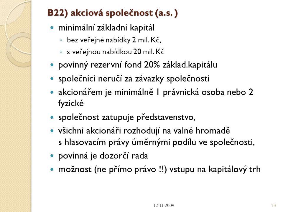 B22) akciová společnost (a.s. )