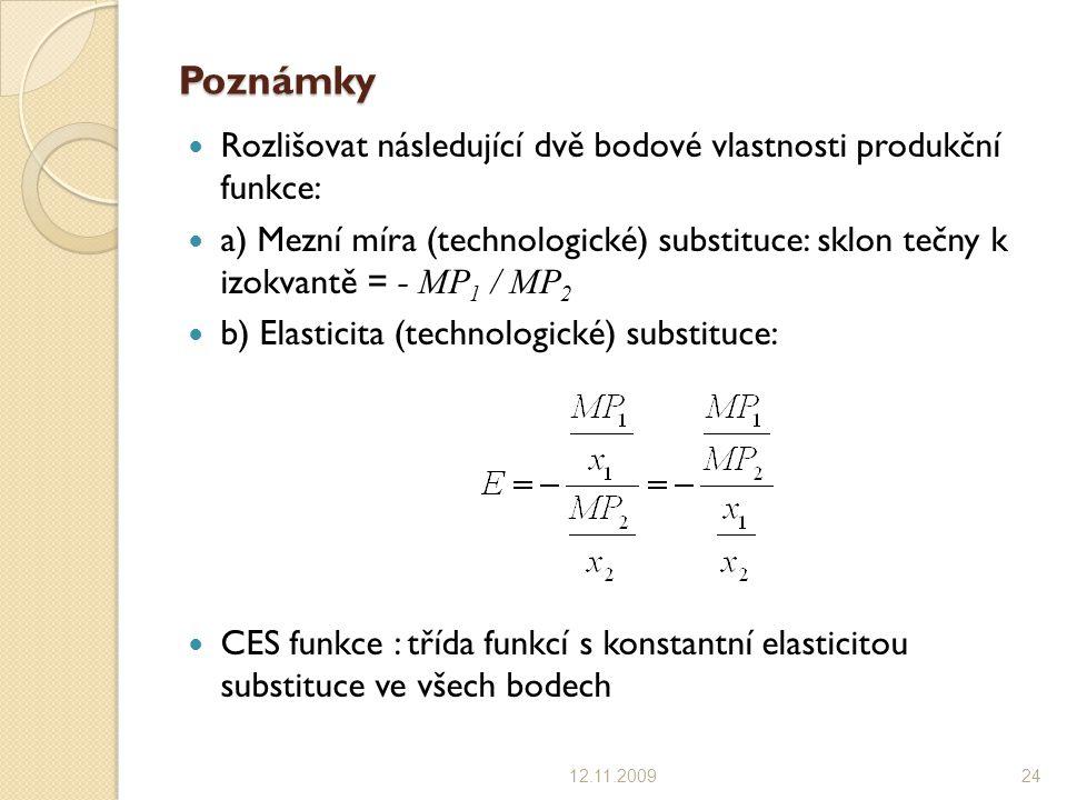 Poznámky Rozlišovat následující dvě bodové vlastnosti produkční funkce: