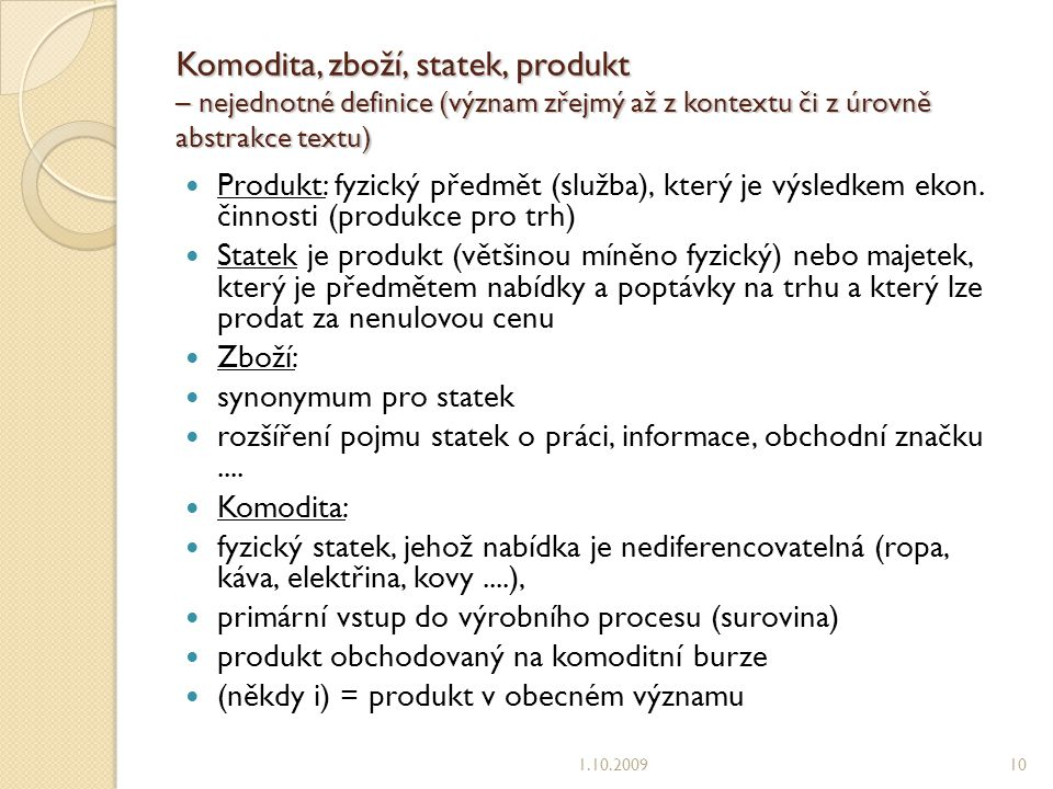 Komodita, zboží, statek, produkt – nejednotné definice (význam zřejmý až z kontextu či z úrovně abstrakce textu)