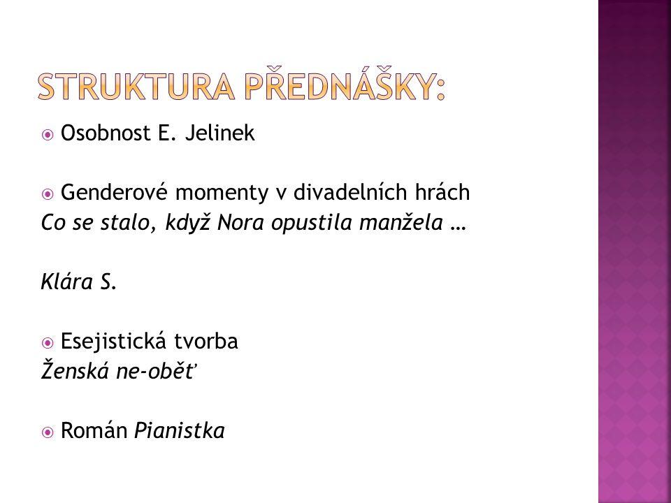 Struktura přednášky: Osobnost E. Jelinek