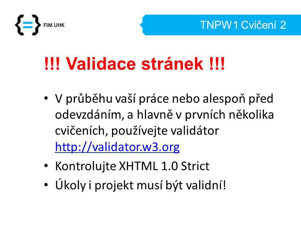 TNPW1 Cvičení 2 !!! Validace stránek !!!
