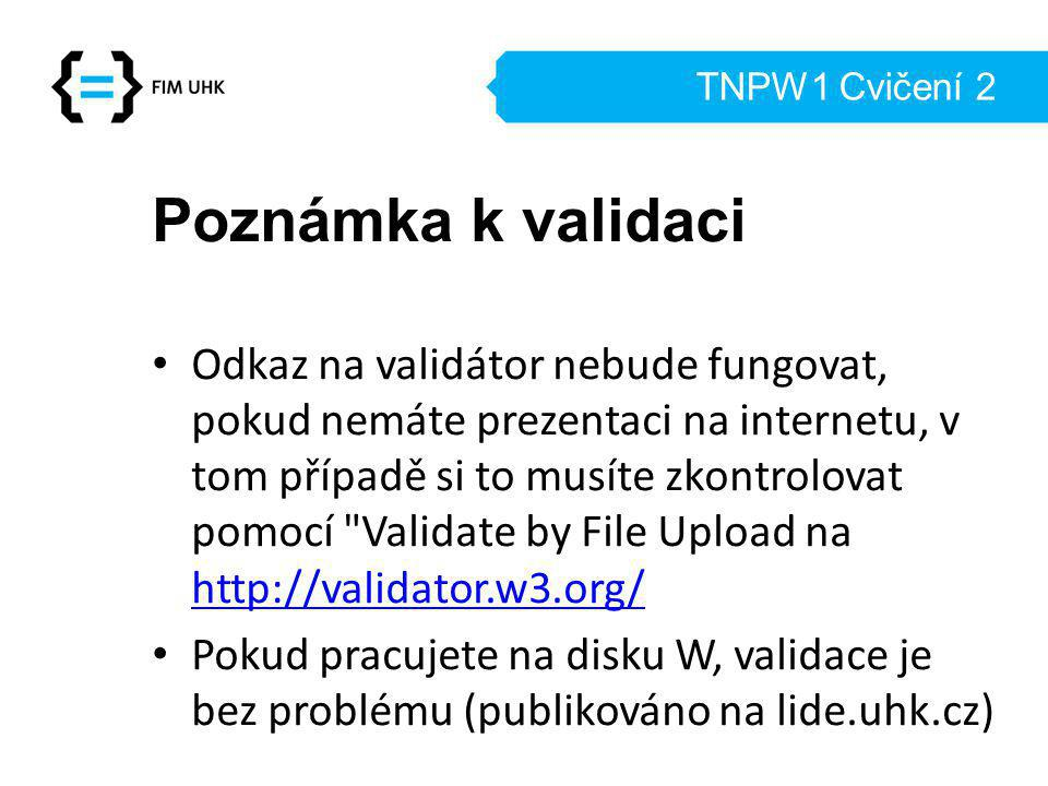 TNPW1 Cvičení 2 Poznámka k validaci.