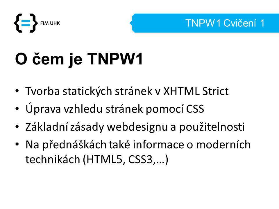 O čem je TNPW1 Tvorba statických stránek v XHTML Strict