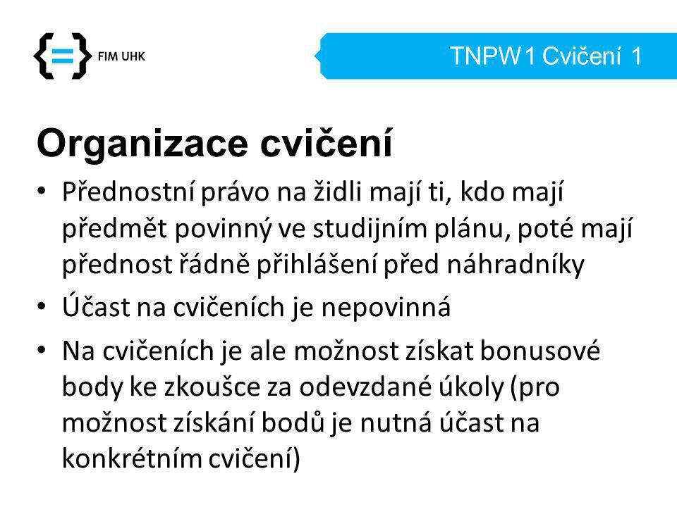 TNPW1 Cvičení 1 Organizace cvičení.