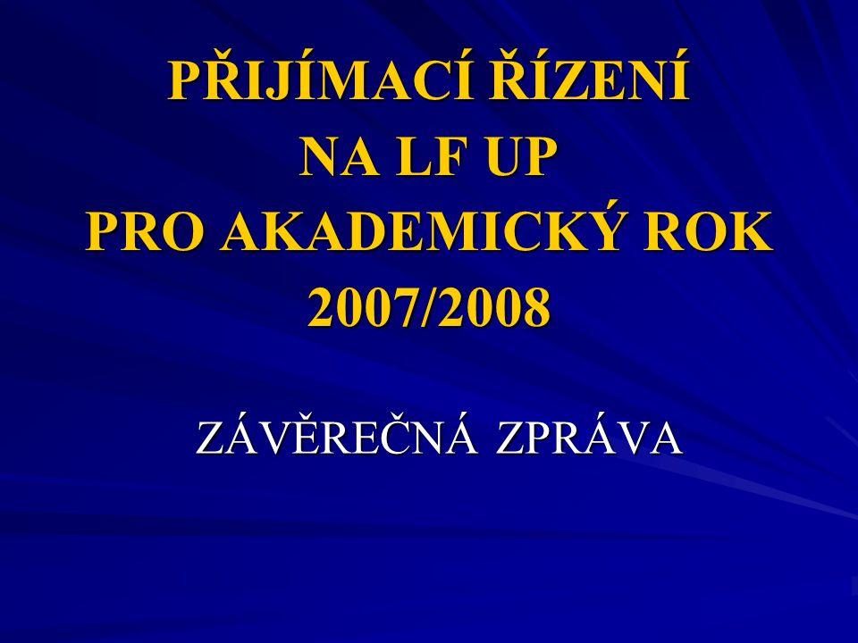 PŘIJÍMACÍ ŘÍZENÍ NA LF UP PRO AKADEMICKÝ ROK 2007/2008