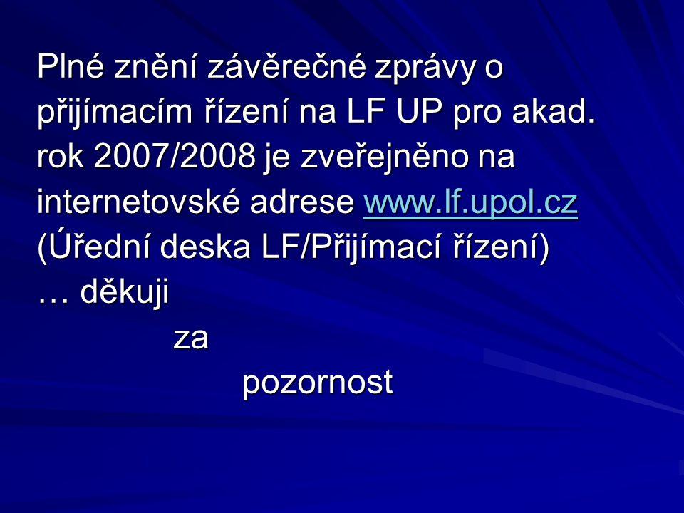 Plné znění závěrečné zprávy o přijímacím řízení na LF UP pro akad