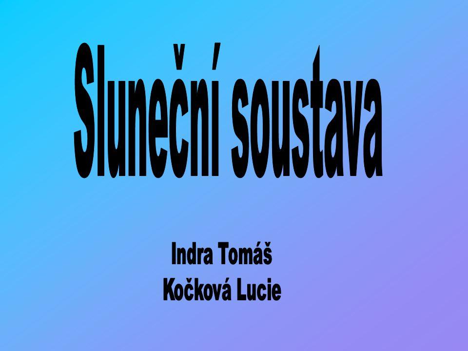 Sluneční soustava Indra Tomáš Kočková Lucie