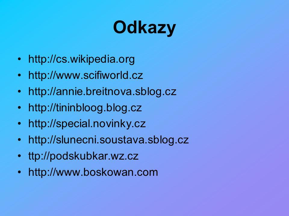 Odkazy http://cs.wikipedia.org http://www.scifiworld.cz