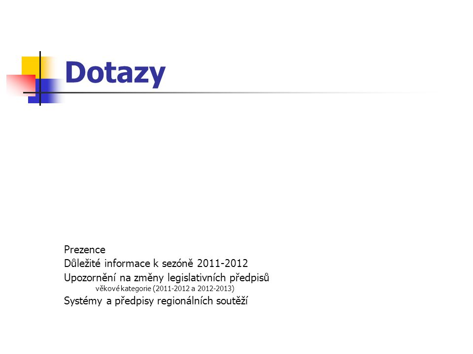 Dotazy Prezence Důležité informace k sezóně 2011-2012