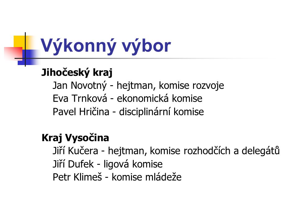 Výkonný výbor Jihočeský kraj Jan Novotný - hejtman, komise rozvoje