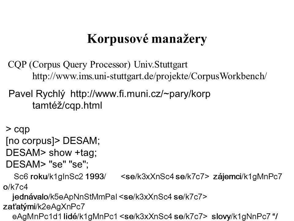 Korpusové manažery CQP (Corpus Query Processor) Univ.Stuttgart