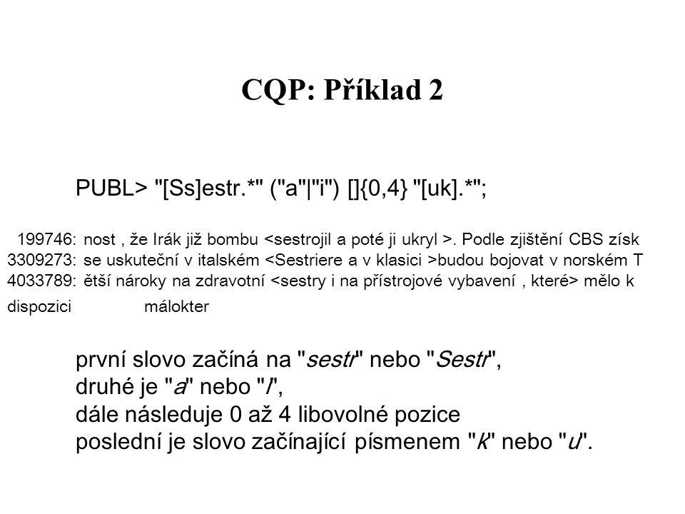CQP: Příklad 2 první slovo začíná na sestr nebo Sestr ,