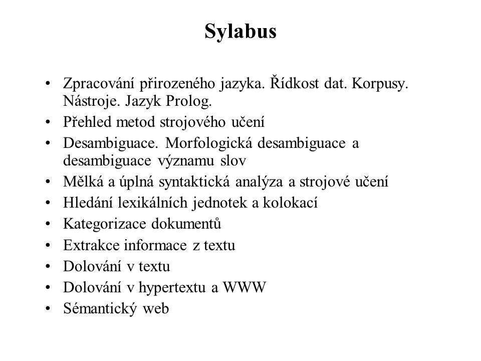 Sylabus Zpracování přirozeného jazyka. Řídkost dat. Korpusy. Nástroje. Jazyk Prolog. Přehled metod strojového učení.