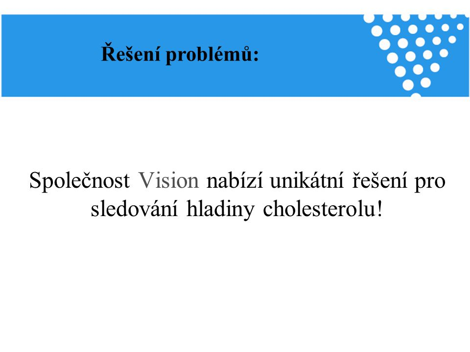 Řešení problémů: Společnost Vision nabízí unikátní řešení pro sledování hladiny cholesterolu!