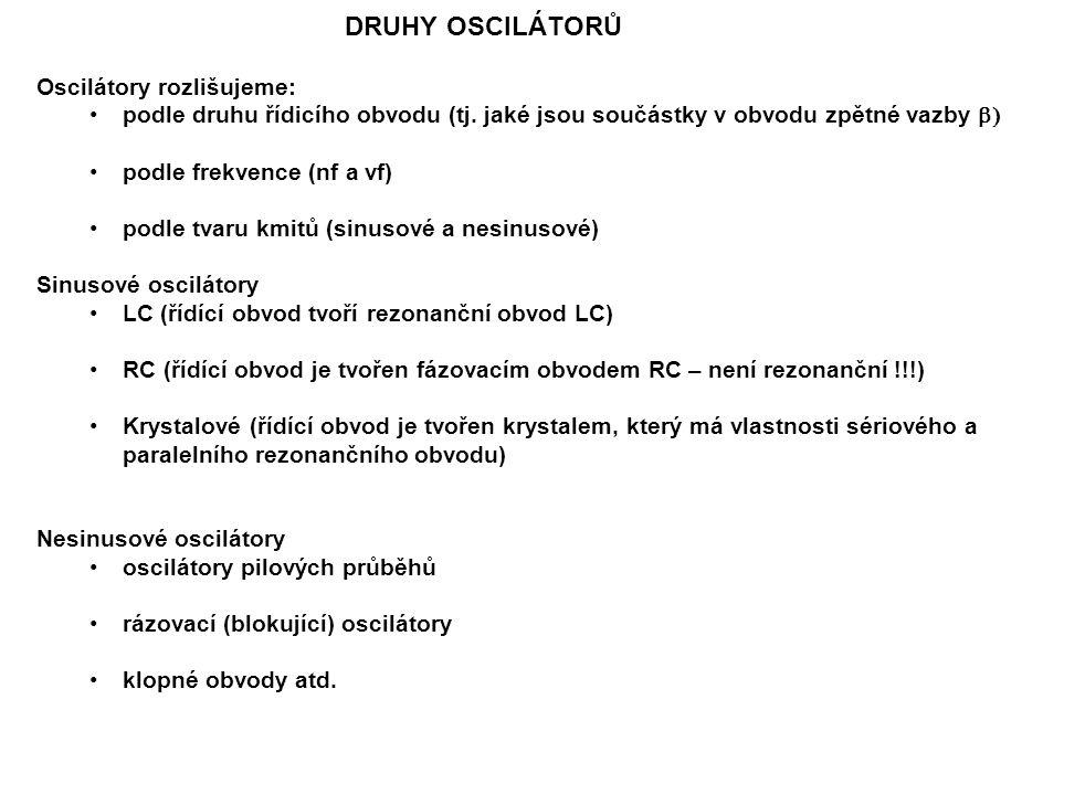 DRUHY OSCILÁTORŮ Oscilátory rozlišujeme: