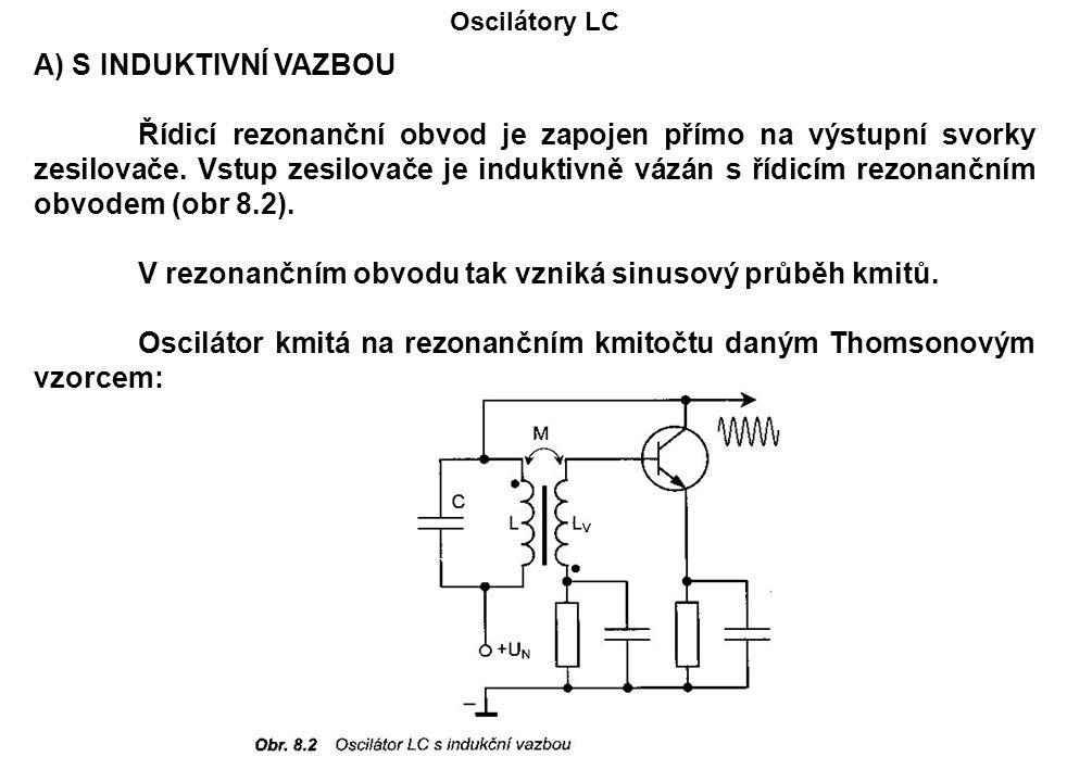 V rezonančním obvodu tak vzniká sinusový průběh kmitů.