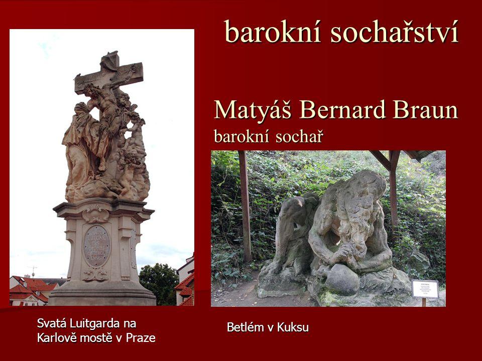 Matyáš Bernard Braun barokní sochařství barokní sochař