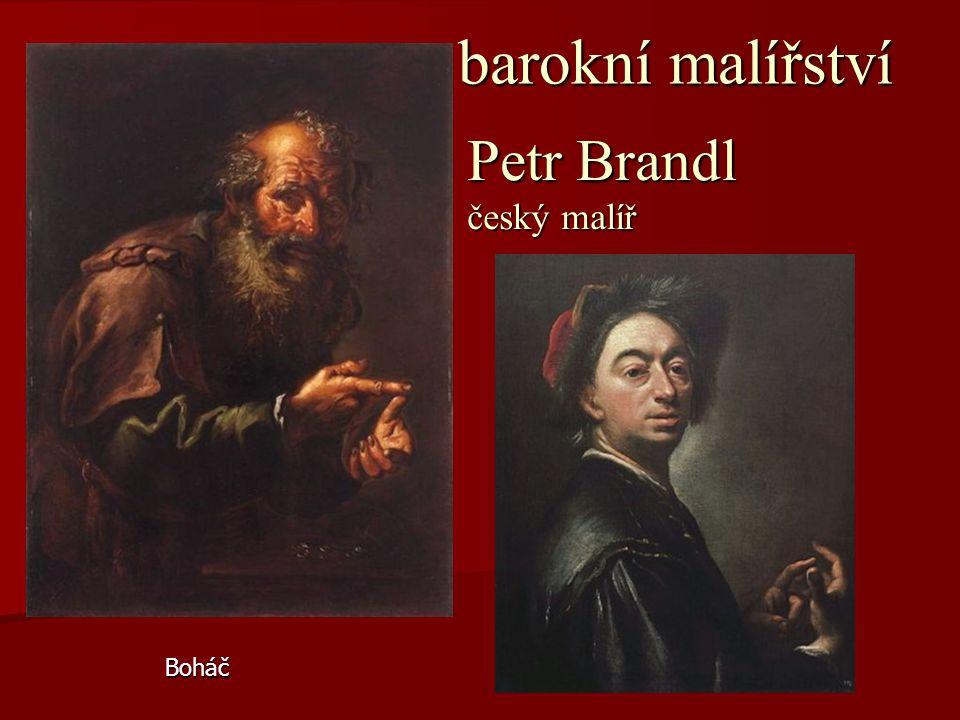 barokní malířství Petr Brandl český malíř Boháč