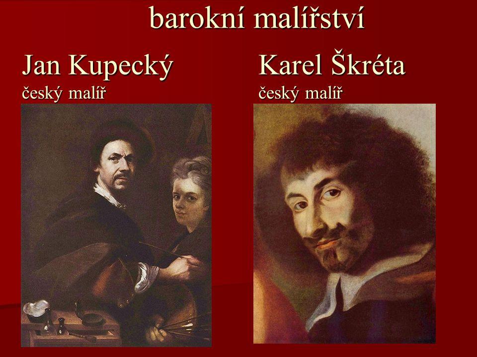 barokní malířství Jan Kupecký český malíř Karel Škréta český malíř
