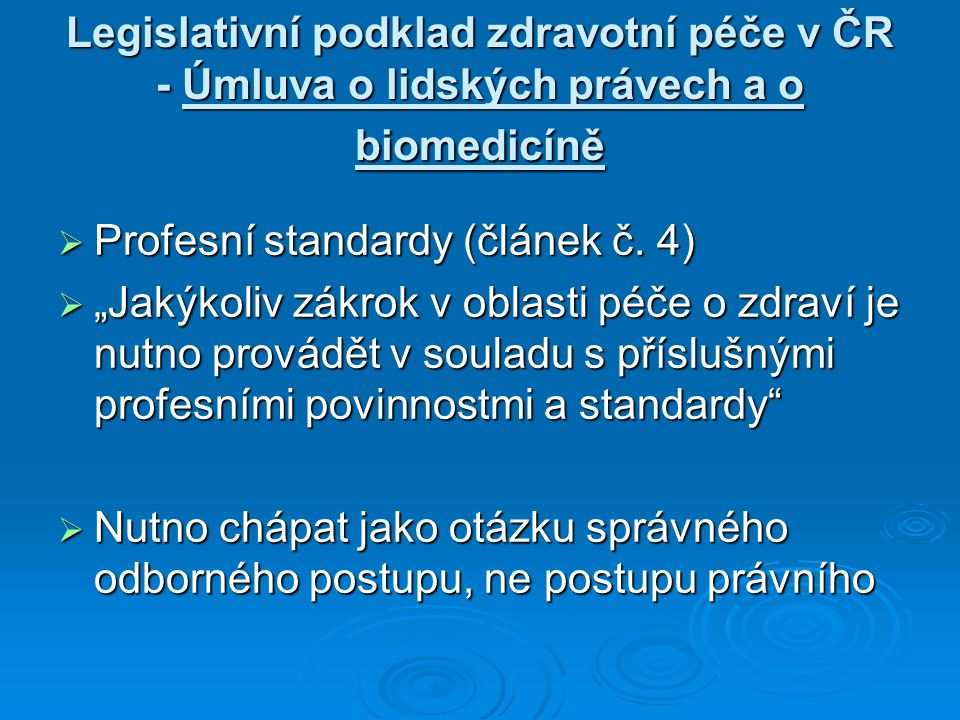 Legislativní podklad zdravotní péče v ČR - Úmluva o lidských právech a o biomedicíně
