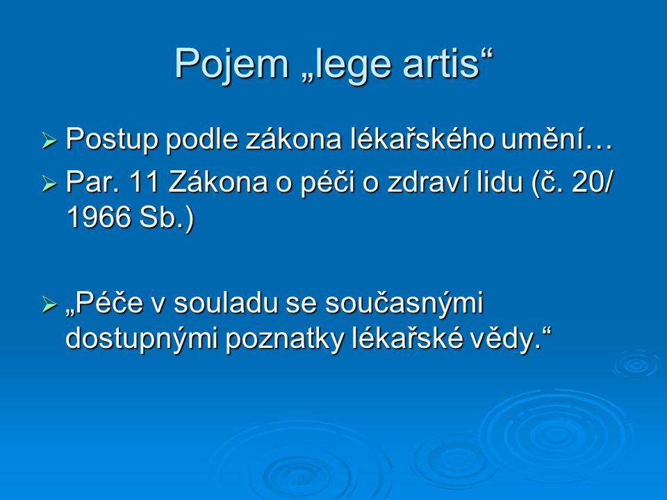 """Pojem """"lege artis Postup podle zákona lékařského umění…"""