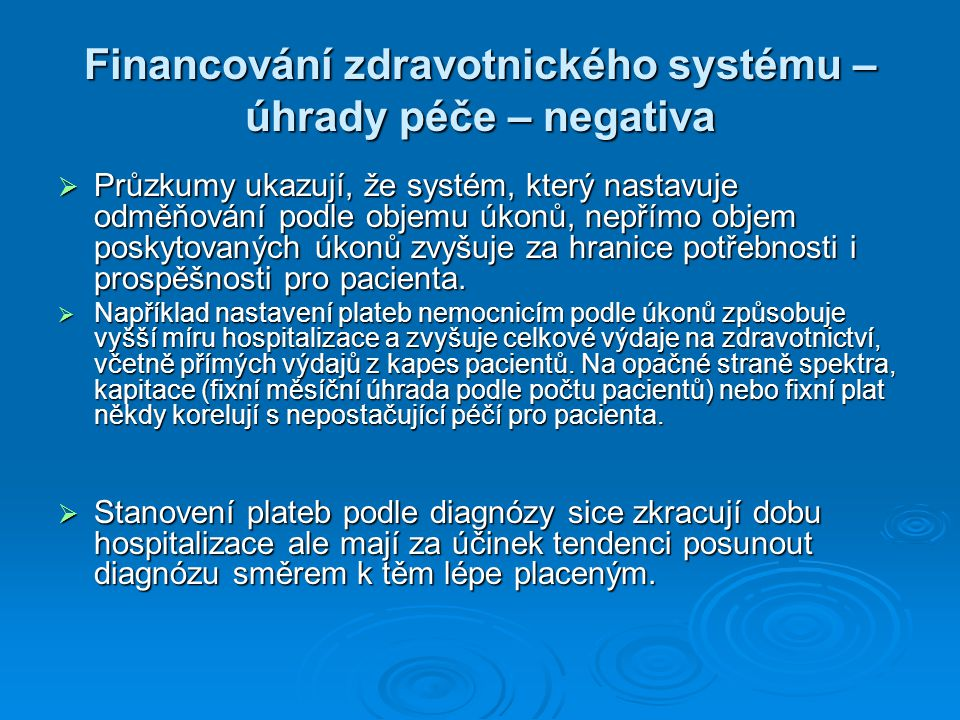 Financování zdravotnického systému – úhrady péče – negativa