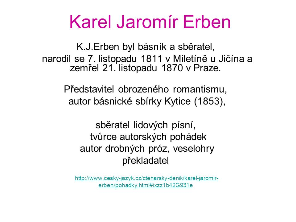 Karel Jaromír Erben K.J.Erben byl básník a sběratel,