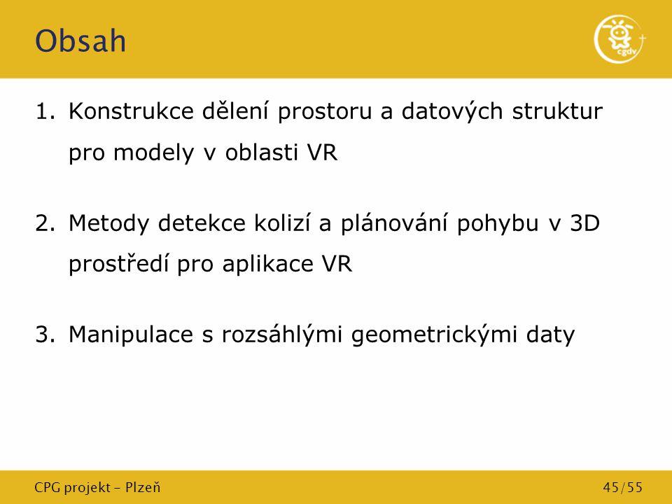 Obsah Konstrukce dělení prostoru a datových struktur pro modely v oblasti VR.