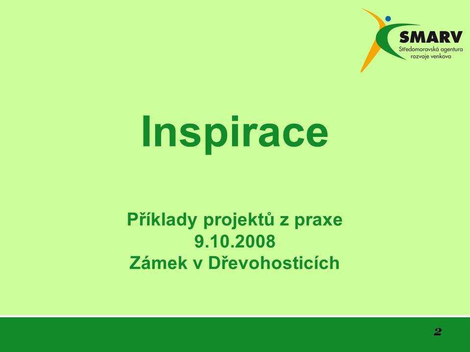 Inspirace Příklady projektů z praxe 9.10.2008 Zámek v Dřevohosticích