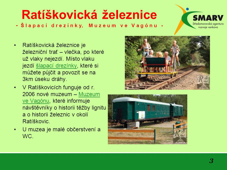 Ratíškovická železnice - Š l a p a c í d r e z í n k y, M u z e u m v e V a g ó n u -