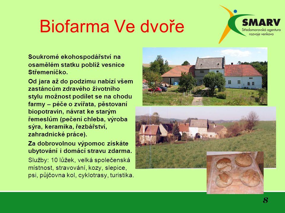 Biofarma Ve dvoře Soukromé ekohospodářství na osamělém statku poblíž vesnice Střemeníčko.