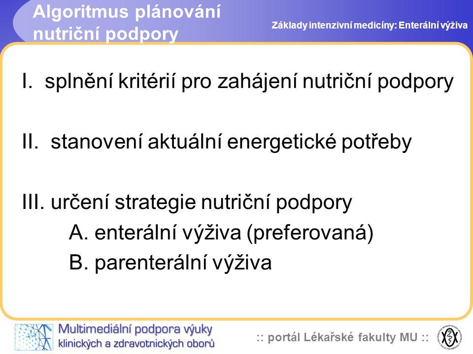 I. splnění kritérií pro zahájení nutriční podpory