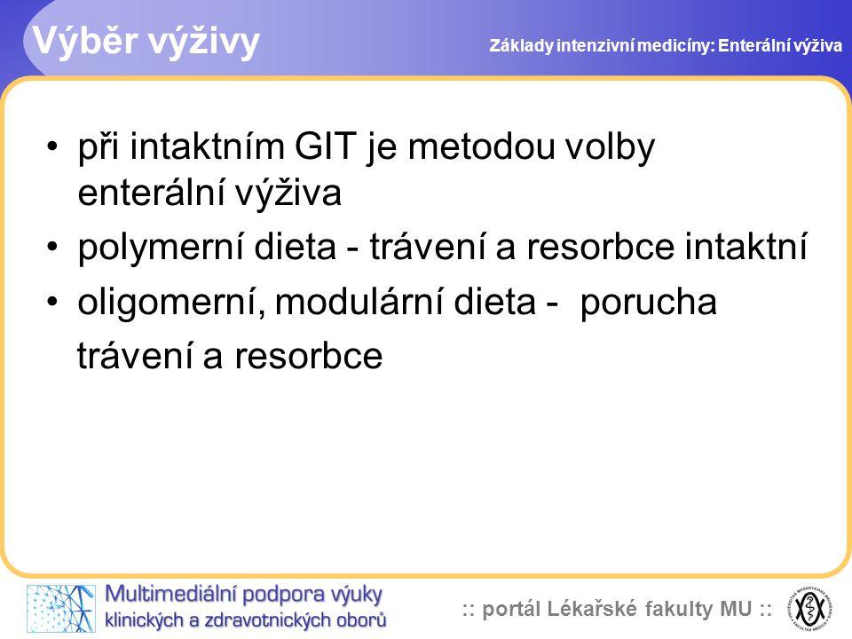při intaktním GIT je metodou volby enterální výživa