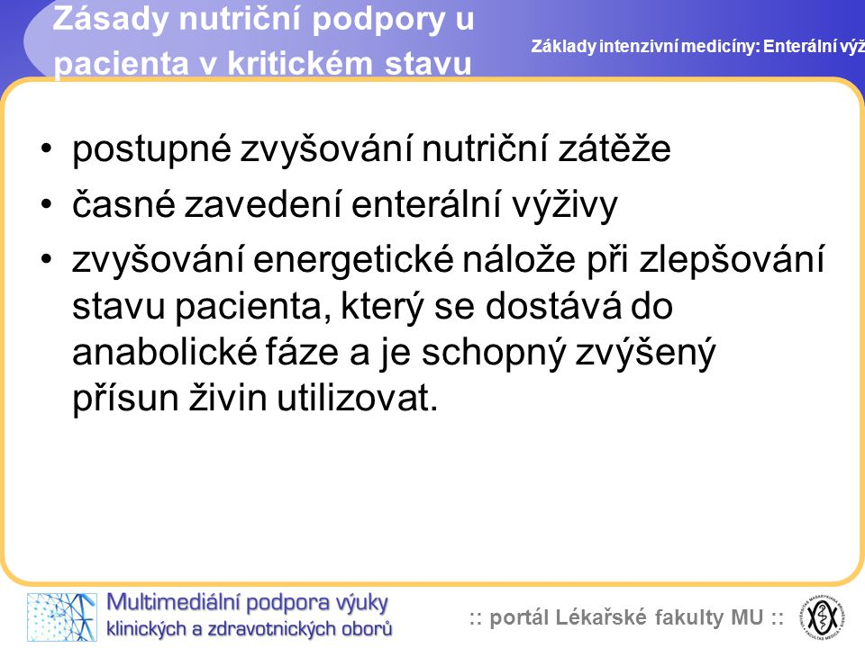postupné zvyšování nutriční zátěže časné zavedení enterální výživy