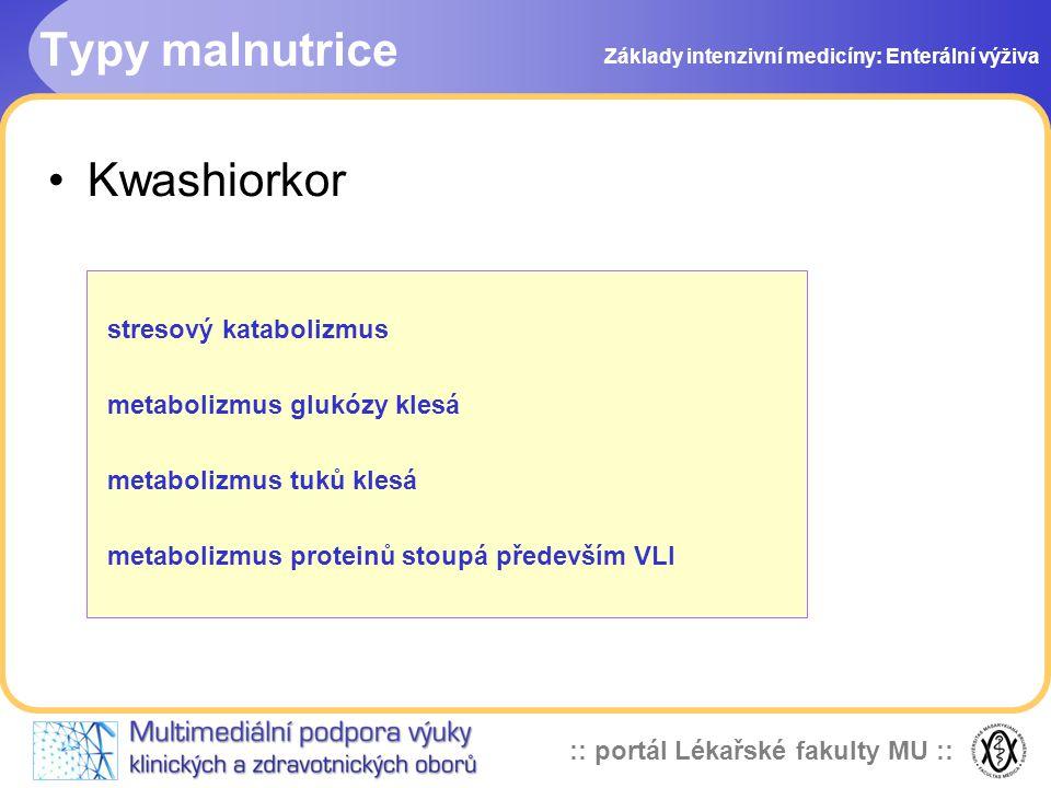 Typy malnutrice Kwashiorkor stresový katabolizmus