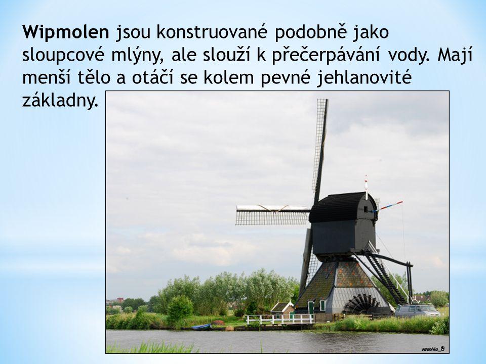 Wipmolen jsou konstruované podobně jako sloupcové mlýny, ale slouží k přečerpávání vody.