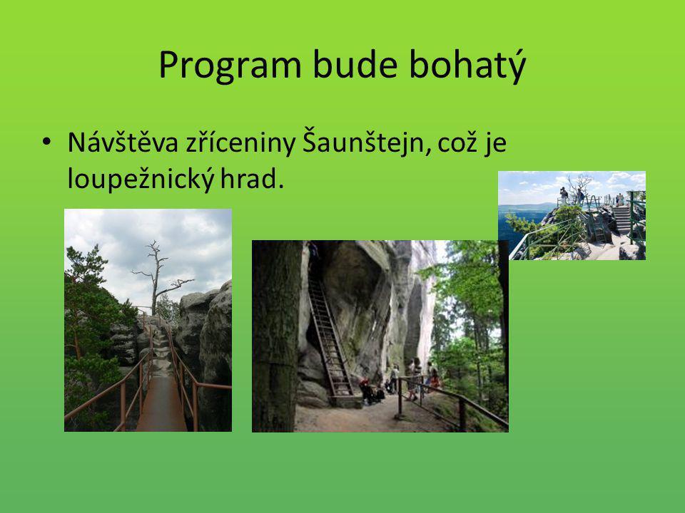 Program bude bohatý Návštěva zříceniny Šaunštejn, což je loupežnický hrad.