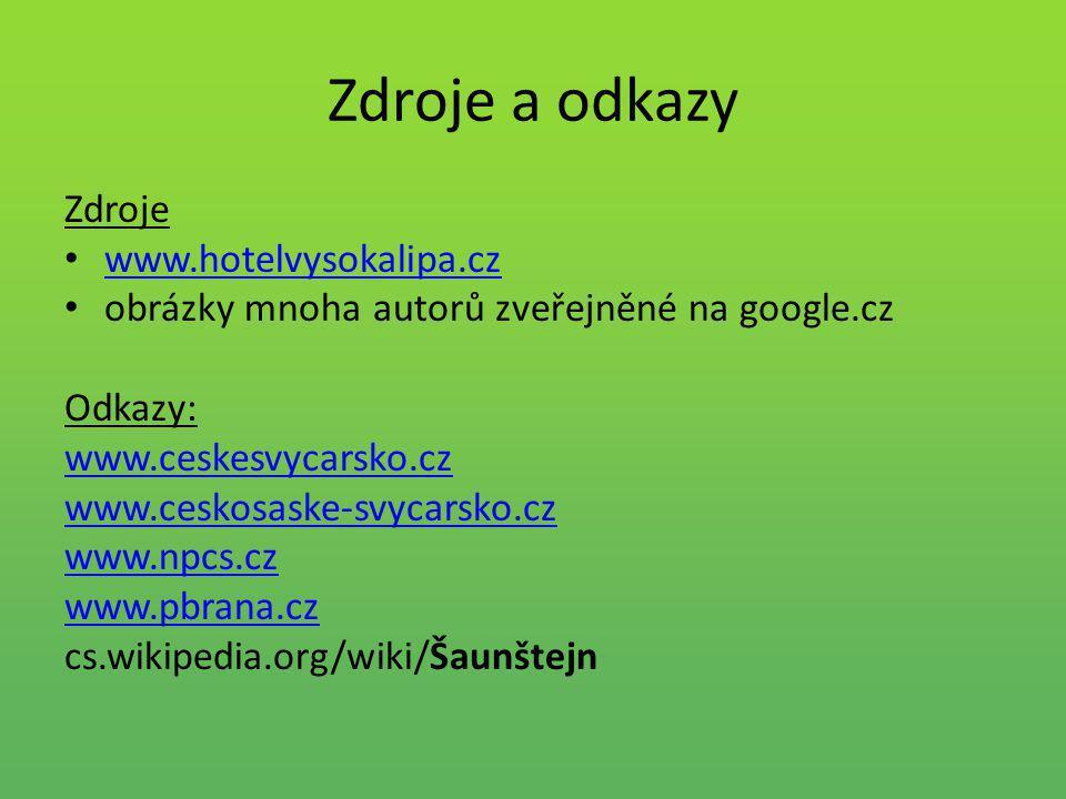 Zdroje a odkazy Zdroje www.hotelvysokalipa.cz