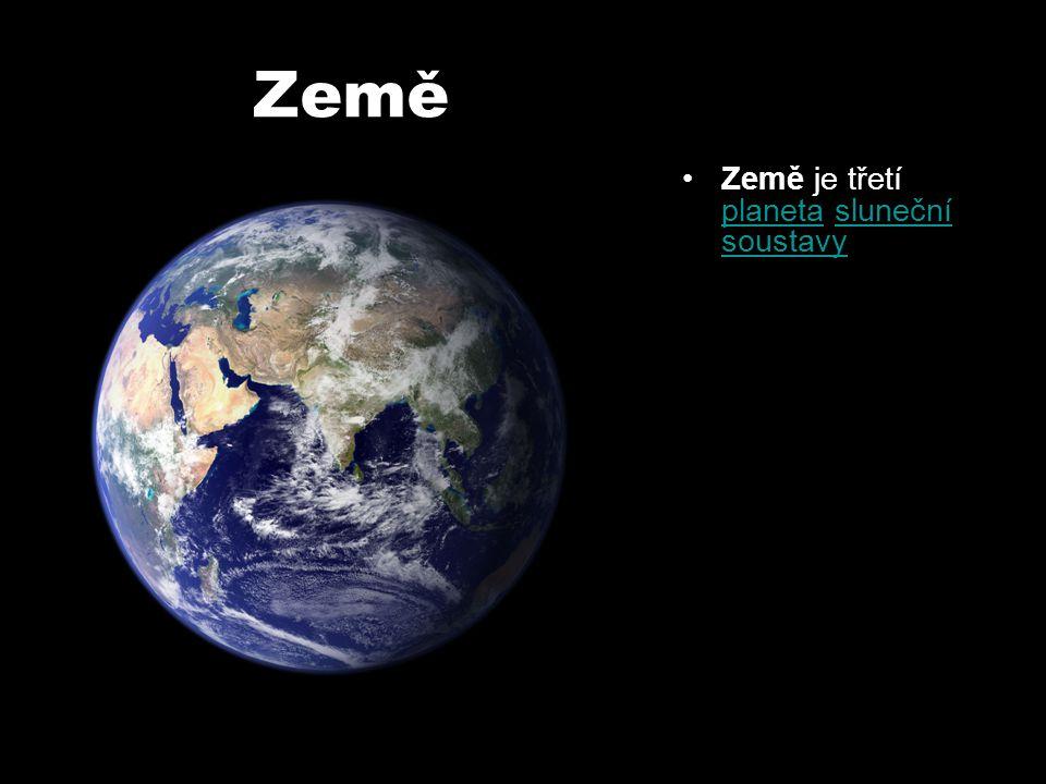 Země Země je třetí planeta sluneční soustavy