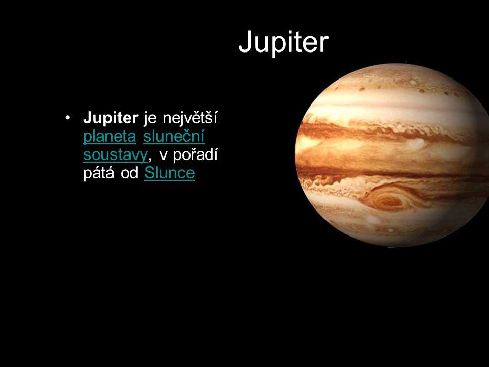 Jupiter Jupiter je největší planeta sluneční soustavy, v pořadí pátá od Slunce