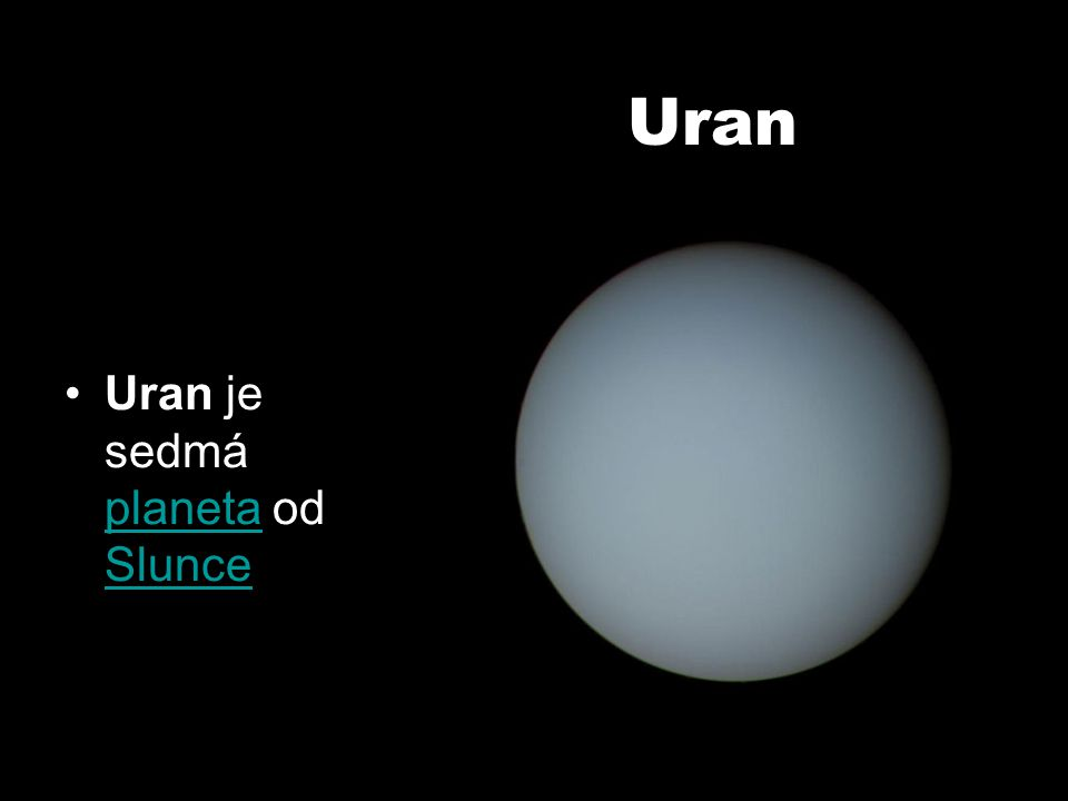 Uran Uran je sedmá planeta od Slunce