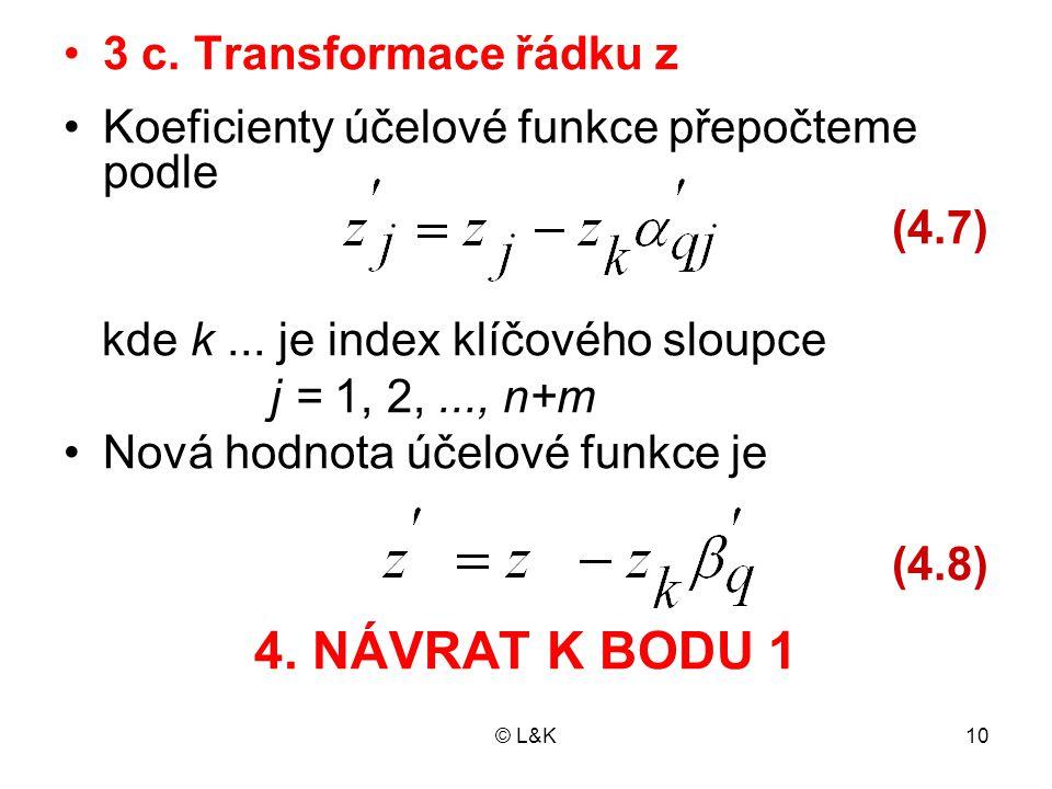 4. NÁVRAT K BODU 1 3 c. Transformace řádku z
