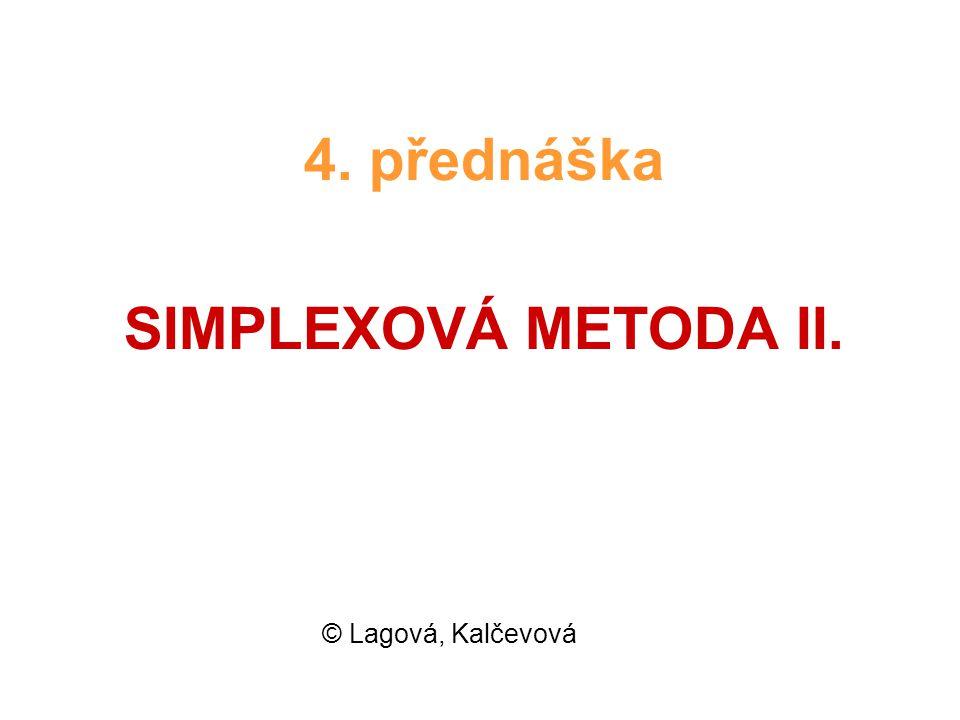 4. přednáška SIMPLEXOVÁ METODA II.