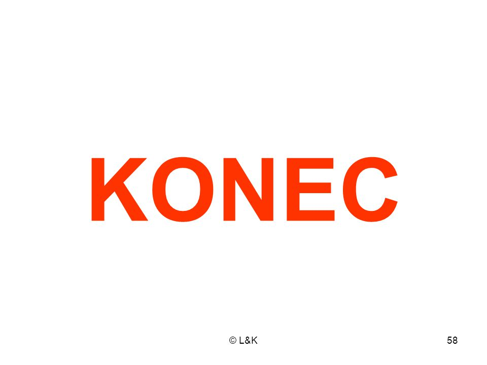 KONEC © L&K