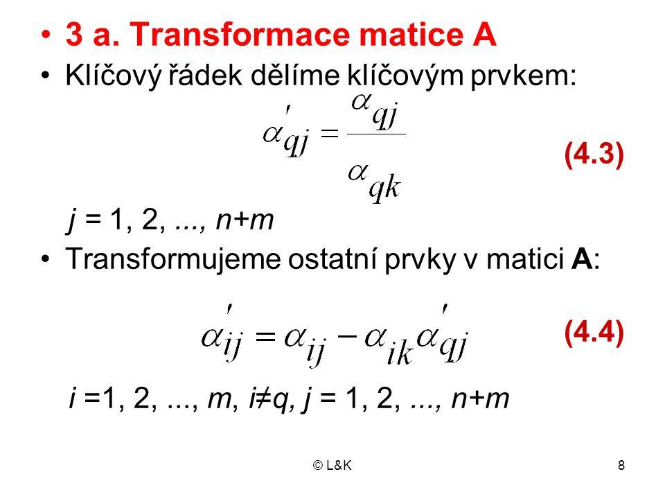 3 a. Transformace matice A
