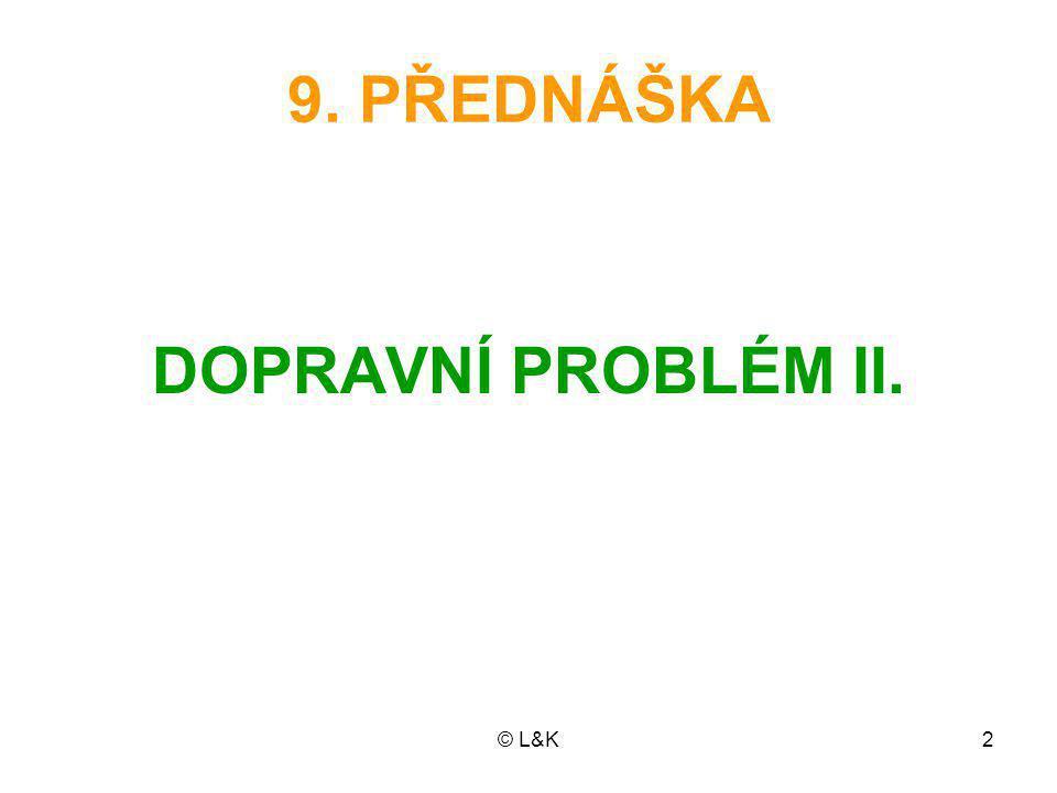9. PŘEDNÁŠKA DOPRAVNÍ PROBLÉM II.