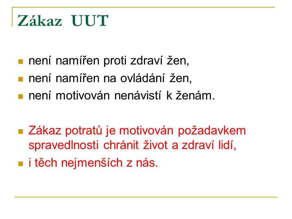 Zákaz UUT není namířen proti zdraví žen, není namířen na ovládání žen,