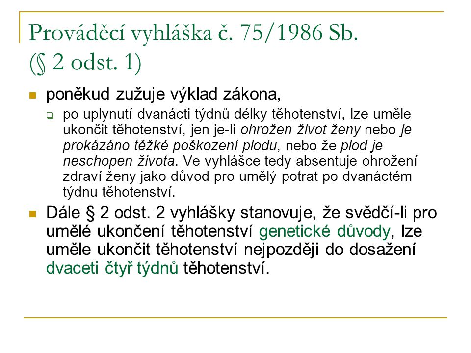 Prováděcí vyhláška č. 75/1986 Sb. (§ 2 odst. 1)