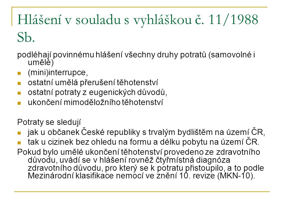 Hlášení v souladu s vyhláškou č. 11/1988 Sb.
